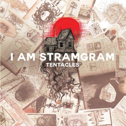 Tentacles- I am Stramgram